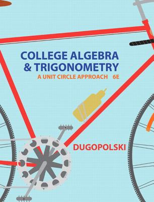 College Algebra and Trigonometry By Dugopolski, Mark