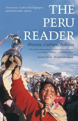 Peru Reader By Starn, Orin (EDT)/ Degregori, Carlos Ivan (EDT)/ Kirk, Robin (EDT)